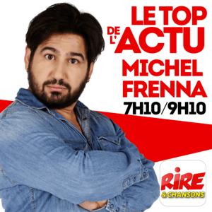 Podcast Michel Frenna - Le top de l'actu de Rire & Chansons