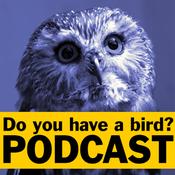 Podcast Do you have a bird? - Podcast