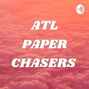 Podcast Atl Paper Chasers