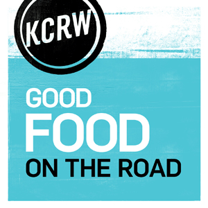 Podcast KCRW Good Food on the Road