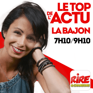Podcast La Bajon - Le top de l'actu de Rire & Chansons