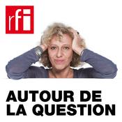 Podcast RFI - Autour de la question