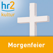 Podcast hr2 kultur - Morgenfeier