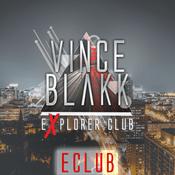 Podcast Vince Blakk presents Explorer Club