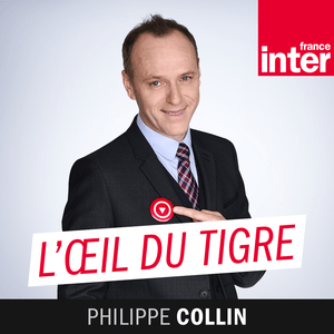 Podcast France Inter - L'Oeil Du Tigre