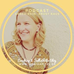 Podcast Arsch rein - Brust raus von Monika Pitzl