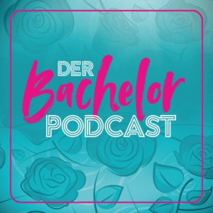 Podcast Der Bachelor Podcast