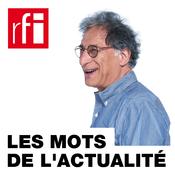 Podcast RFI - Les mots de l'actualité