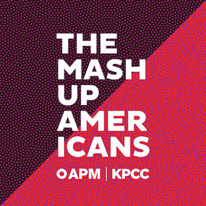 Podcast The Mash-Up Americans