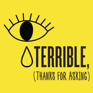 Podcast Terrible, Thanks For Asking