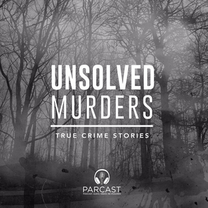Podcast Unsolved Murders: True Crime Stories