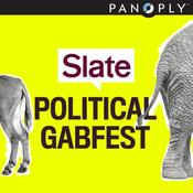 Podcast Slate's Political Gabfest