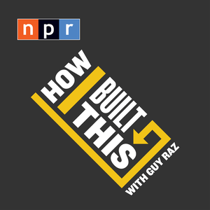 Podcast How I Built This with Guy Raz