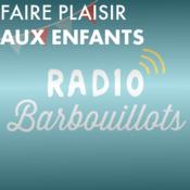 Rádio Faire plaisir aux enfants avec Radio Barbouillots