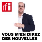 Podcast RFI - Vous m'en direz des nouvelles !