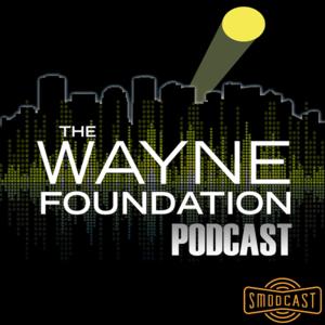 Podcast SModcast - The Wayne Foundation