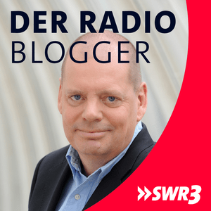 Podcast SWR3 Der Radioblogger