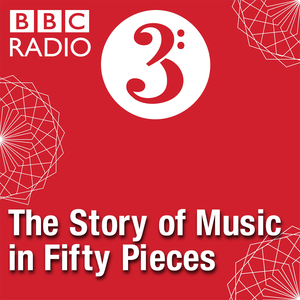 Podcast The Story of Music in Fifty Pieces