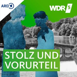 Podcast WDR 5 Stolz und Vorurteil Hörbuch