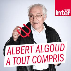 Podcast France Inter - La chronique d'Albert Algoud