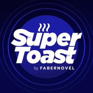 Podcast SuperToast by FABERNOVEL