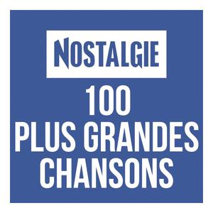 Rádio Nostalgie 100 plus grandes Chansons