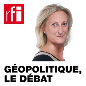 Podcast RFI - Géopolitique, le débat