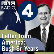Podcast Letter from America by Alistair Cooke: The Bush Sr Years (1989-1992)