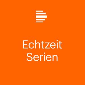 Podcast Echtzeit-Serien - Deutschlandfunk Kultur