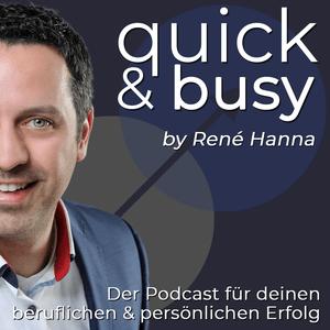 Podcast quick & busy - Der Podcast für deinen beruflichen und persönlichen Erfolg