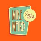 Podcast Mike Ward Sous Écoute