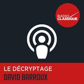 Podcast Le décryptage de David Barroux