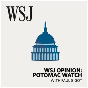 Podcast WSJ Opinion: Potomac Watch