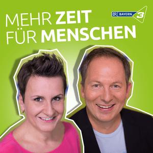 Podcast Mehr Zeit für Menschen - Bayern 3