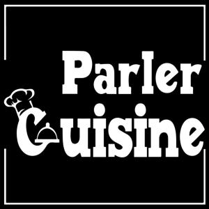 Podcast Parler Cuisine