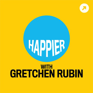 Podcast Happier with Gretchen Rubin